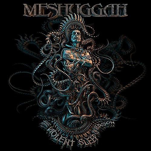 Alliance Meshuggah - Violent Sleep Of Reason