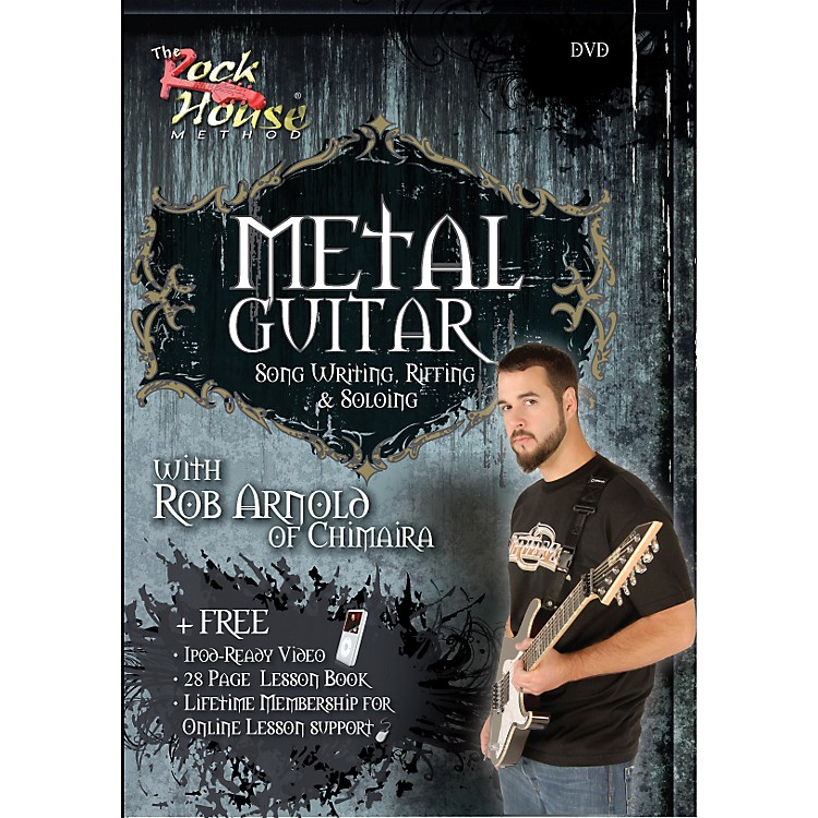 Rock House Metal Guitar, Song Writing, Riffing and Soloing With Rob Arnold of Chimaira DVD