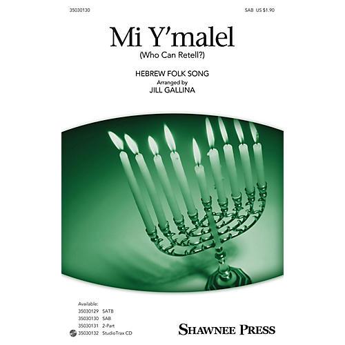 Shawnee Press Mi Y'malel SAB arranged by Jill Gallina