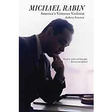 Amadeus Press Michael Rabin - America's Virtuoso Violinist Amadeus Series Softcover Written by Anthony Feinstein