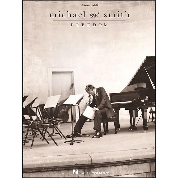 Hal LeonardMichael W. Smith - Freedom Piano Solo