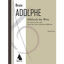 Lauren Keiser Music Publishing Mikhoels the Wise (Opera Vocal Score) LKM Music Series  by Bruce Adolphe
