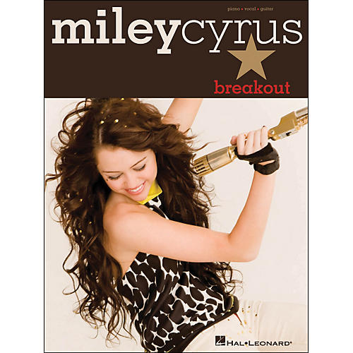 Hal Leonard Miley Cyrus Breakout arranged for piano, vocal, and guitar (P/V/G)