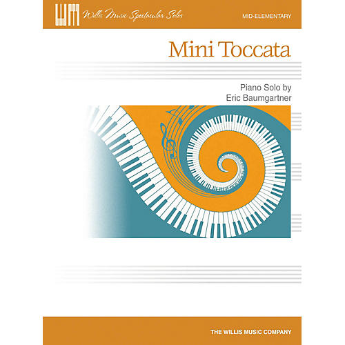 Willis Music Mini Toccata Willis Series by Eric Baumgartner (Level Mid-Elem)-thumbnail