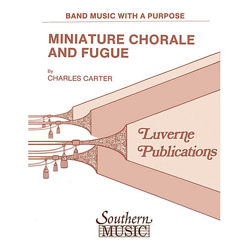 Southern Miniature Chorale and Fugue (Band/Concert Band Music) Concert Band Level 1 Composed by Charles Carter