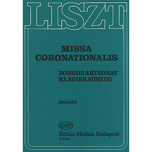 Editio Musica Budapest Missa Coronationalis-v/s(l) Composed by Franz Liszt