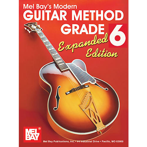 Mel Bay Modern Guitar Method Grade 6 Book - Expanded Edition