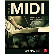 Hal Leonard Modern MIDI - Sequencing and Performing Using Traditional and Mobile Tools