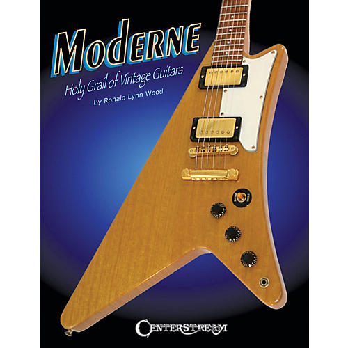 Centerstream Publishing Moderne (Holy Grail of Vintage Guitars) Guitar Series Softcover Written by Ronald Lynn Wood-thumbnail
