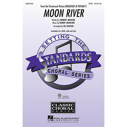 Hal Leonard Moon River (from Breakfast at Tiffany's) SATB arranged by Ed Lojeski