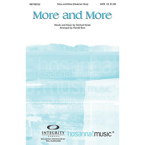 Integrity Choral More and More SPLIT TRAX by Michael Neale Arranged by Harold Ross