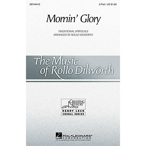 Hal Leonard Mornin' Glory 2-Part arranged by Rollo Dilworth