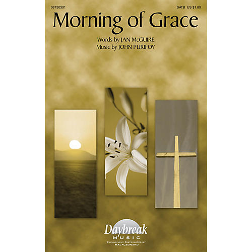 Daybreak Music Morning of Grace SATB composed by John Purifoy