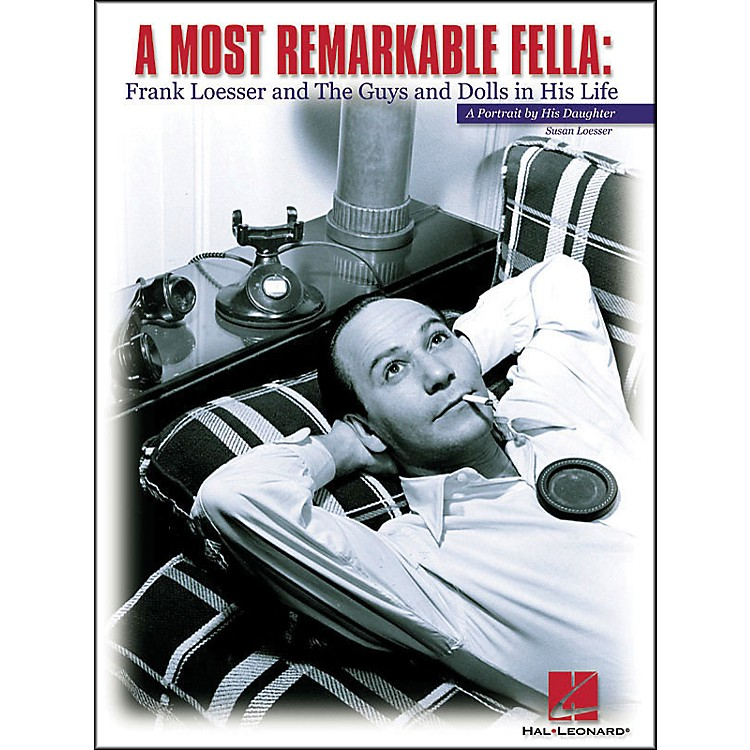 Hal Leonard Most Remarkable Fella - Frank Loesser Portrait By His Daughter