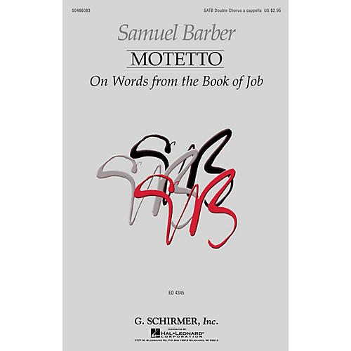 G. Schirmer Motetto on Words from the Book of Job SATB Double Choir composed by Samuel Barber