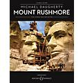 Boosey and Hawkes Mount Rushmore for Chorus and Orchestra (Choral Score) SATB Divisi composed by Michael Daugherty-thumbnail