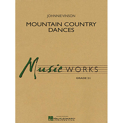 Hal Leonard Mountain Country Dances Concert Band Level 2.5 Composed by Johnnie Vinson