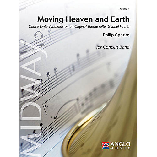 Anglo Music Moving Heaven and Earth Concert Band Level 4 Composed by Philip Sparke-thumbnail
