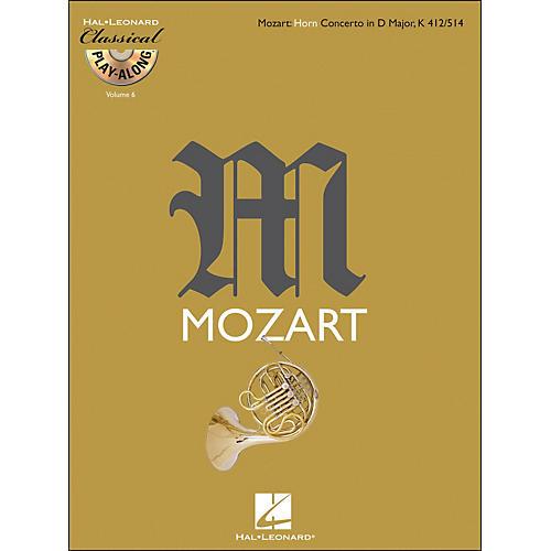 Hal Leonard Mozart: Horn Concerto In D Major, Kv 412/514 Classical Play-Along Book/CD Vol.6