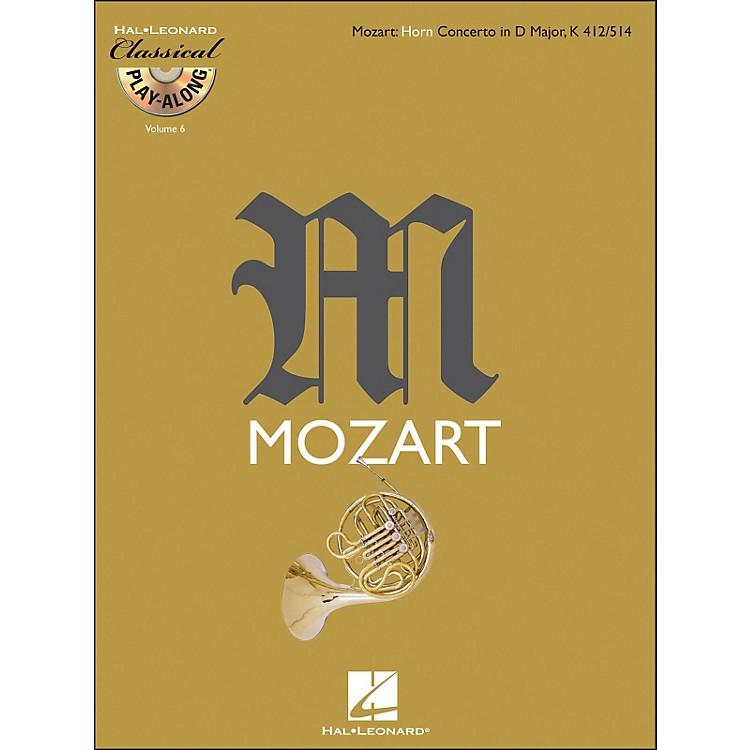 Hal LeonardMozart: Horn Concerto In D Major, Kv 412/514 Classical Play-Along Book/CD Vol.6