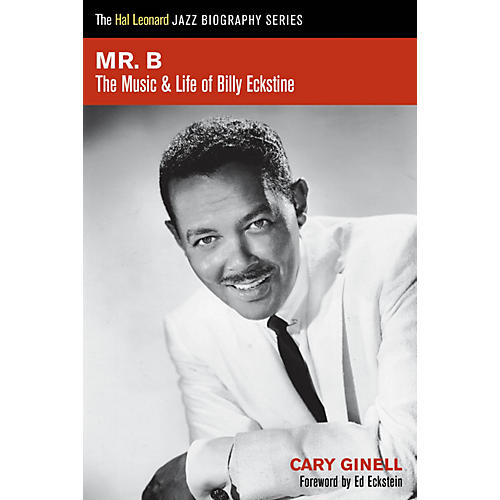 Hal Leonard Mr. B (The Music and Life of Billy Eckstine) Book Series Softcover Written by Cary Ginell-thumbnail