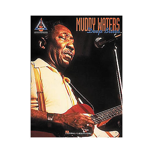Hal Leonard Muddy Waters - Deep Blues