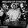 Alliance Mulatu Astatke - Mulatu of Ethiopia thumbnail