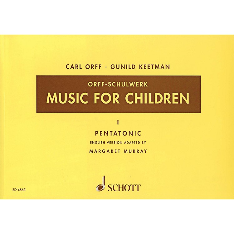 SchottMusic For Children Vol. 1 Pentatonic by Carl Orff Arranged by Gunild Keetman and Margaret Murray
