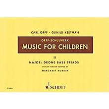 Schott Music For Children Vol. 2 Major - Drone Bass Triads by Carl Orff Arranged by Keetman/Murray