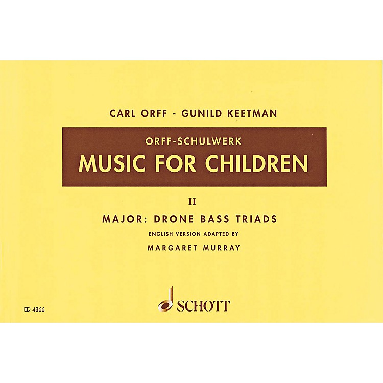 SchottMusic For Children Vol. 2 Major - Drone Bass Triads by Carl Orff Arranged by Keetman/Murray