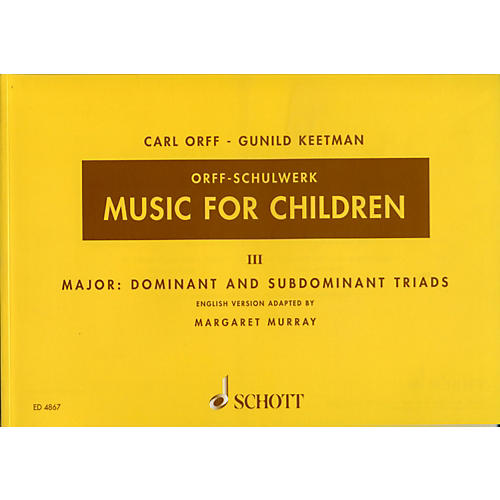 Schott Music For Children Vol. 3 Major Dominant and Subdominant Triads by Carl Orff