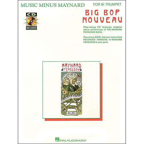Hal Leonard Music Minus Maynard Big Bop Nouveau for Bb Trumpet CD/Pkg