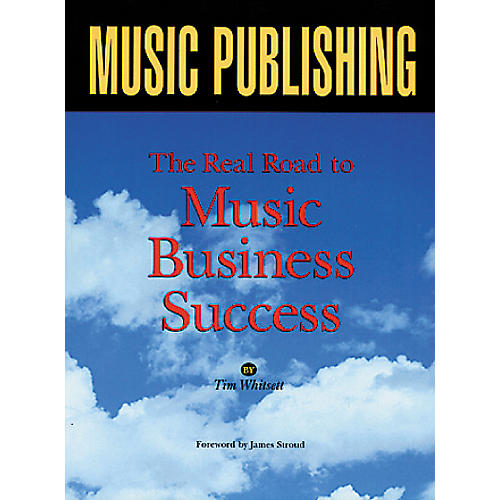 ArtistPro Music Publishing The Real Road to Music Business Success Book