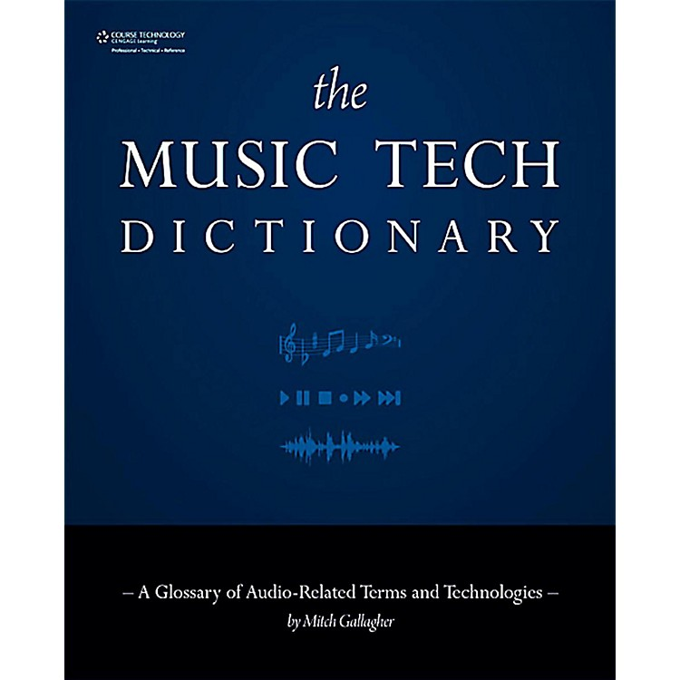 Cengage LearningMusic Tech Dictionary