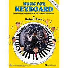 Lee Roberts Music for Keyboard (Book 2A) Pace Piano Education Series Softcover Written by Robert Pace