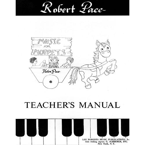 Lee Roberts Music for Moppets (Teacher's Manual) Pace Piano Education Series Written by Robert Pace-thumbnail