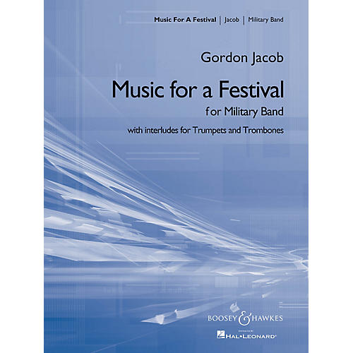 Boosey and Hawkes Music for a Festival (for Military Band) Concert Band Composed by Gordon Jacob-thumbnail