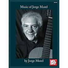 Mel Bay Music of Jorge Morel