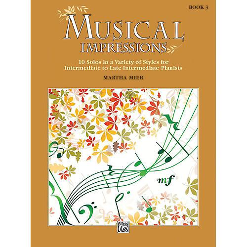Alfred Musical Impressions, Book 3 Intermediate / Late Intermediate