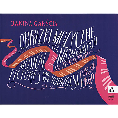 PWM Musical Pictures for the Youngest for Piano Op. 21 PWM Series Softcover Composed by Janina Garscia-thumbnail