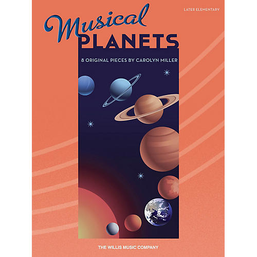 Willis Music Musical Planets (Later Elem Level) Willis Series Book by Carolyn Miller-thumbnail