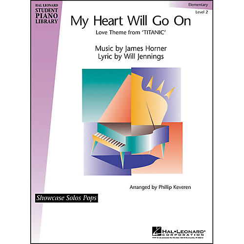 Hal Leonard My Heart Will Go On - Elementary Level 2 Showcase Solos Pops Hal Leonard Student Piano Library