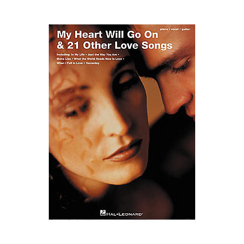 Hal Leonard My Heart Will Go On & 21 Other Love Songs Piano, Vocal, Guitar Songbook