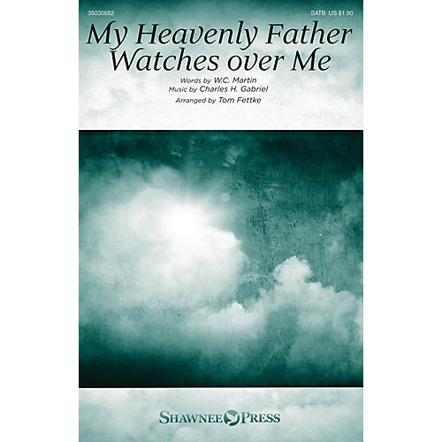 Shawnee Press My Heavenly Father Watches Over Me SATB arranged by Tom Fettke