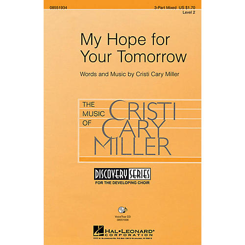 Hal Leonard My Hope for Your Tomorrow 3-Part Mixed composed by Cristi Cary Miller