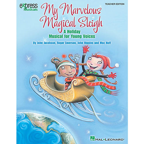 Hal Leonard My Marvelous Magical Sleigh Performance/Accompaniment CD Composed by John Higgins