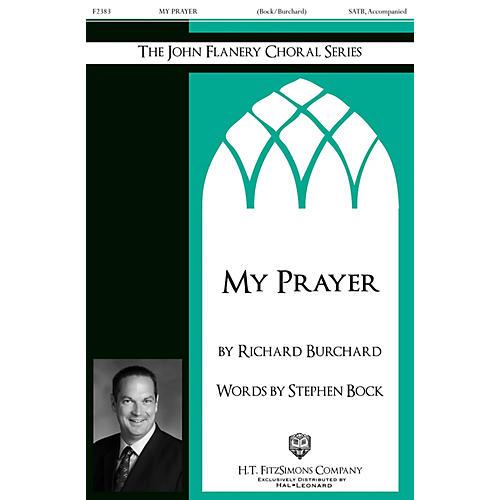 H.T. FitzSimons Company My Prayer SATB composed by Richard Burchard