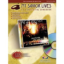 Integrity Music My Savior Lives (CD-ROM Digital Songbook) Integrity Series CD-ROM