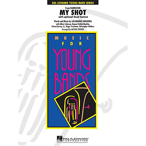 Hal Leonard My Shot (from Hamilton) - Young Concert Band Series Level 3 arranged by Michael Brown