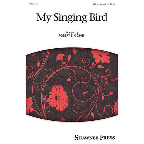 Shawnee Press My Singing Bird (Together We Sing Series) SSA arranged by Robert S. Cohen-thumbnail